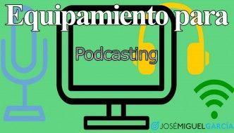 Equipamiento para podcasting