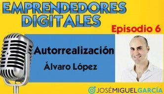 Autorrealización – Álvaro López | Podcast episodio 6
