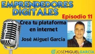 Cómo crear tu plataforma en internet | Podcast episodio 11