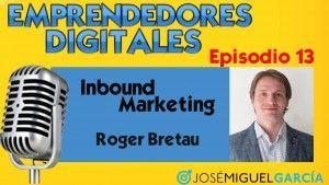 Inbound Marketing – Roger Bretau | Podcast episodio 13