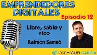 Raimon Samsó – Libre, sabio y rico | Podcast episodio 12