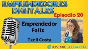 Emprendedor feliz – Txell Costa | Podcast episodio 20