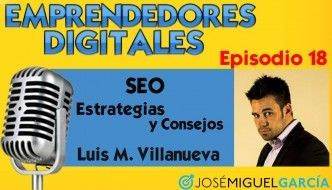 SEO: Estrategias y consejos – Luis M. Villanueva | Podcast episodio 18