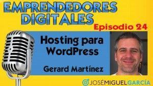 Hosting Webempresa – Gerard Martínez | Podcast episodio 24