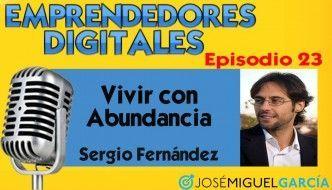 Vivir con abundancia – Sergio Fernández | Podcast episodio 23