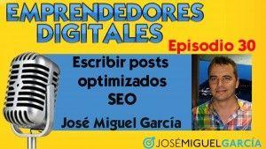 Cómo escribir artículos optimizados para SEO | Podcast episodio 30