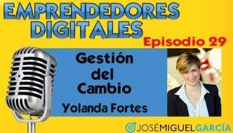 Gestión del cambio ante el nuevo futuro laboral – Yolanda Fortes | Podcast episodio 29