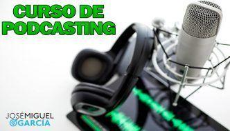 Curso de podcasting – Crea tu podcast y aumenta la visibilidad