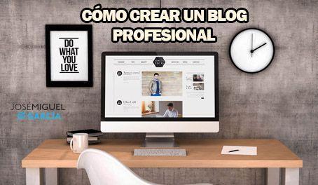 Cómo crear un blog profesional