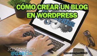 Cómo crear un blog en WordPress paso a paso con videotutoriales