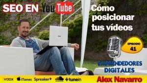 Cómo posicionar vídeos en YouTube – Alex Navarro | Podcast episodio 41