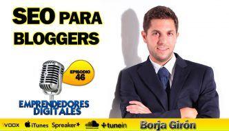 SEO para bloggers – Borja Girón | Podcast Ep. 46