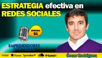 Estrategia efectiva en redes sociales – Óscar Rodríguez | Podcast ep. 51
