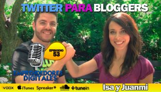 Twitter para bloggers – Isa y Juanmi | Podcast ep. 53