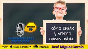 Cómo crear y vender cursos online en WordPress | José Miguel García Podcast ep. 59