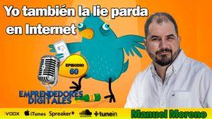 Yo también la lie parda en internet – Manuel Moreno   Podcast ep. 60