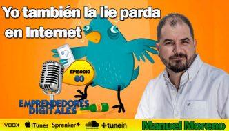 Yo también la lie parda en internet – Manuel Moreno | Podcast ep. 60