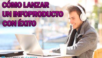 Cómo lanzar un infoproducto con éxito y generar ingresos online