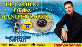 El código de la manifestación: Los 12 poderes para hacer realidad tus deseos – Raimon Samsó | Podcast ep. 64