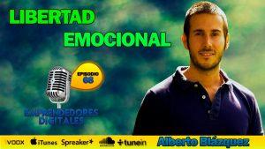 Libertad emocional – Alberto Blázquez | Podcast ep. 68