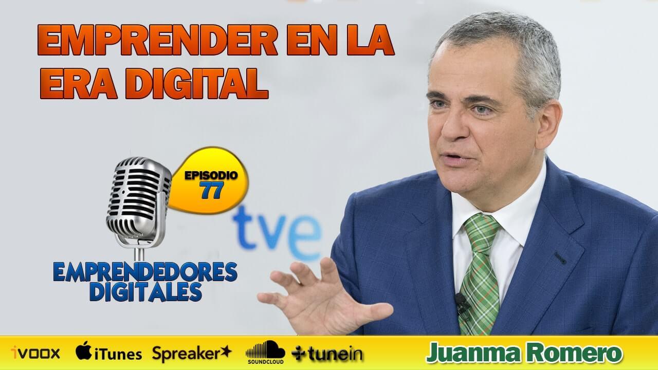 Emprender en la era digital - Juanma Romero