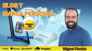 Blog y marca personal – Miguel Florido | Podcast ep. 81