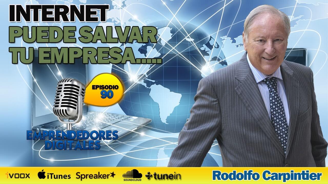 Internet puede salvar tu empresa - Rodolfo Carpintier