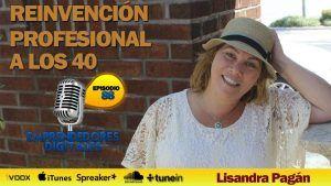 Reinvención profesional a los 40 con un blog y un podcast – Lisandra Pagán | Podcast ep. 88