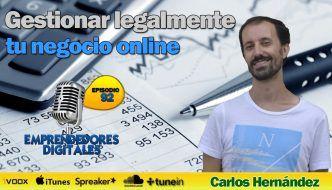 Cómo gestionar legalmente tu negocio online desde el primer día – Carlos Hernández | Podcast ep. 92