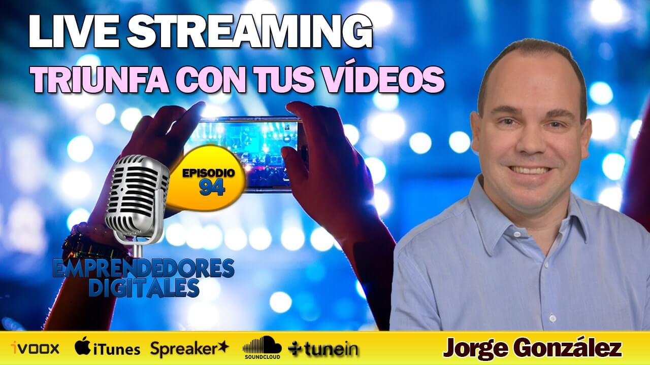 Live Streaming - Triunfa con tus vídeos