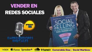 Social Selling – Vender más en redes sociales – Esmeralda Díaz y David Martínez | Podcast ep. 96