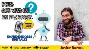 Vender más con los bots de Facebook Messenger- Javier Barros   Podcast ep. 101