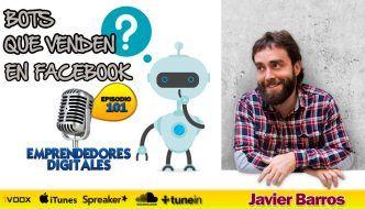 Vender más con los bots de Facebook Messenger- Javier Barros | Podcast ep. 101