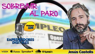 Sobrevivir al paro: Guía de autoayuda para encontrar trabajo – Jesús Castells | Podcast ep. 106
