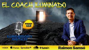 El coach iluminado – Cómo conseguir la iluminación sin convertirte en un bicho raro – Raimon Samsó | Podcast ep. 113