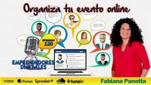 Organiza tu evento online, posiciónate como un experto y gana miles de suscriptores – Fabiana Panetta | Podcast ep. 120
