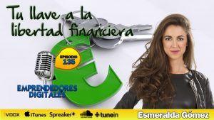Tu llave a la libertad financiera: Ingresos pasivos + Ahorro – Esmeralda Gómez | Podcast ep. 135