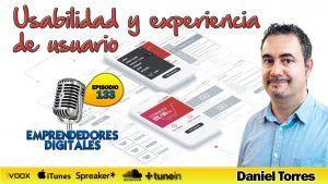 Usabilidad web y experiencia de usuario – Daniel Torres | Podcast ep. 133