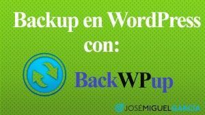 Copias de seguridad en WordPress con BackWPup