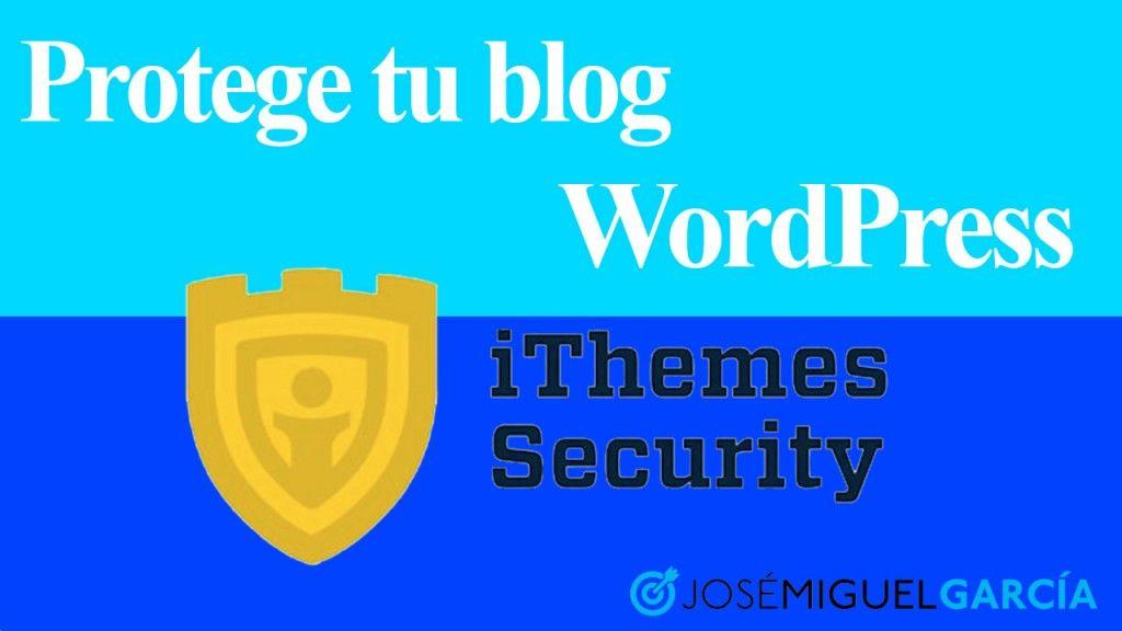 Proteger tu blog WordPress
