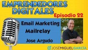 Email Marketing: estrategias y consejos – Jose Argudo | Podcast episodio 22