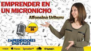 Emprender en un micronicho – Alfonsina Uriburu   Podcast Emprendedores  Digitales episodio 35