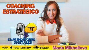 Coaching estratégico – María Mikhailova | Podcast episodio 43