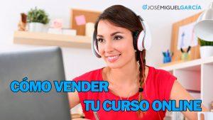 Cómo vender cursos online desde tu página web o en plataformas de cursos online como Tutellus, Udemy o Floqq