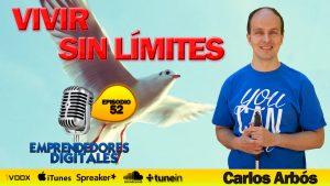 Aprende a vivir sin límites – Carlos Arbós   Podcast ep. 52