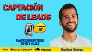 Captación de leads con un blog o página web – Carlos Bravo | Podcast ep. 57