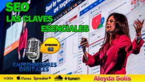 SEO Las Claves Esenciales, sácale el máximo rendimiento a tu web – Aleyda Solís | Podcast ep. 62