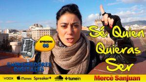 Sé quien quieras ser – Mercè Sanjuan   Podcast ep. 66