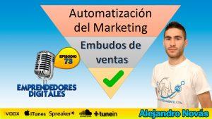 Embudos de ventas, marketing automatizado – Alejandro Novás | Podcast ep. 73