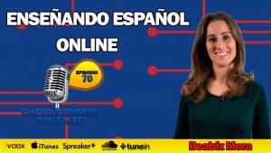 Enseñar español online – Beatriz Mora   Podcast ep. 70